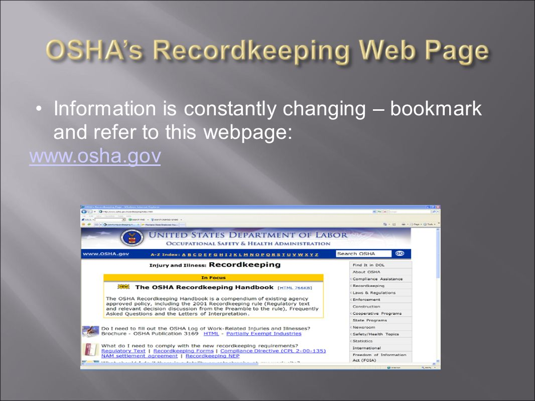 Information is constantly changing – bookmark and refer to this webpage: www.osha.gov