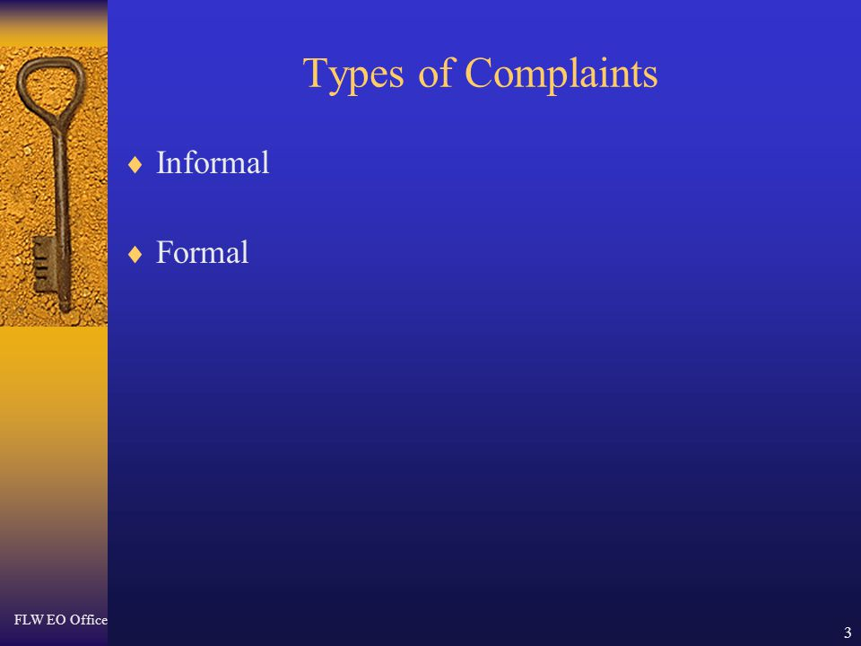 FLW EO Office 3 Types of Complaints  Informal  Formal