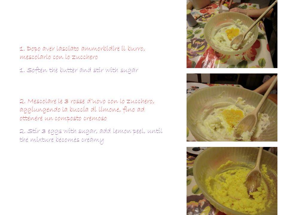 1. Dopo aver lasciato ammorbidire il burro, mescolarlo con lo zucchero 1.