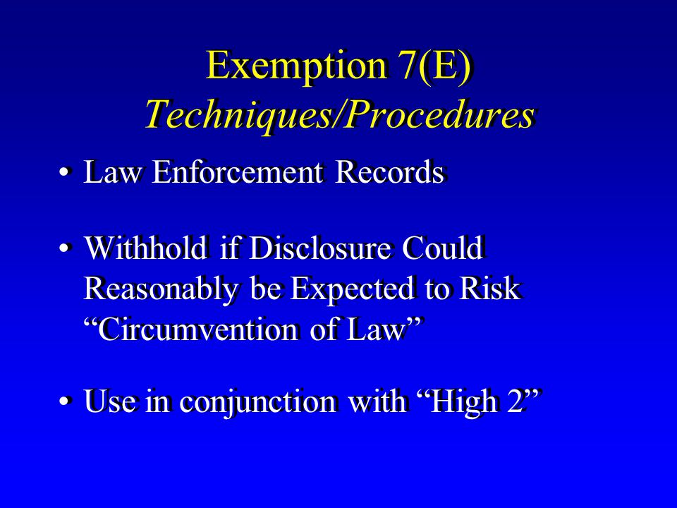 """Exemption 7(E) Techniques/Procedures Law Enforcement Records Withhold if Disclosure Could Reasonably be Expected to Risk """"Circumvention of Law"""" Use in"""