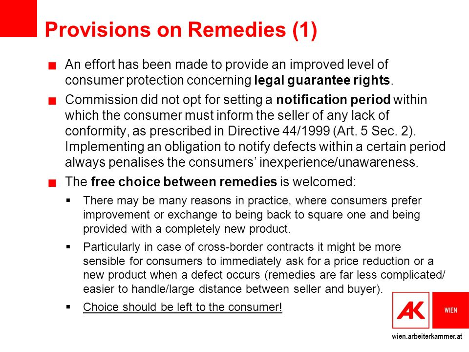 wien.arbeiterkammer.at Provisions on Remedies (1) An effort has been made to provide an improved level of consumer protection concerning legal guarantee rights.