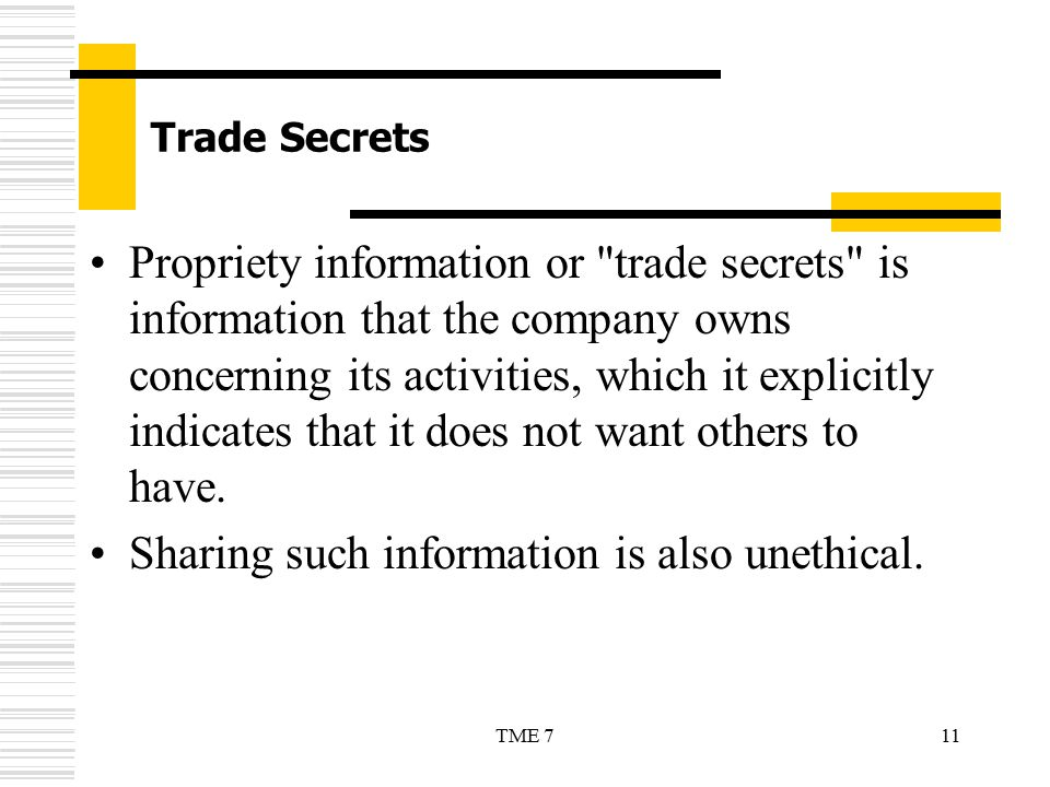 11TME 7 Trade Secrets Propriety information or