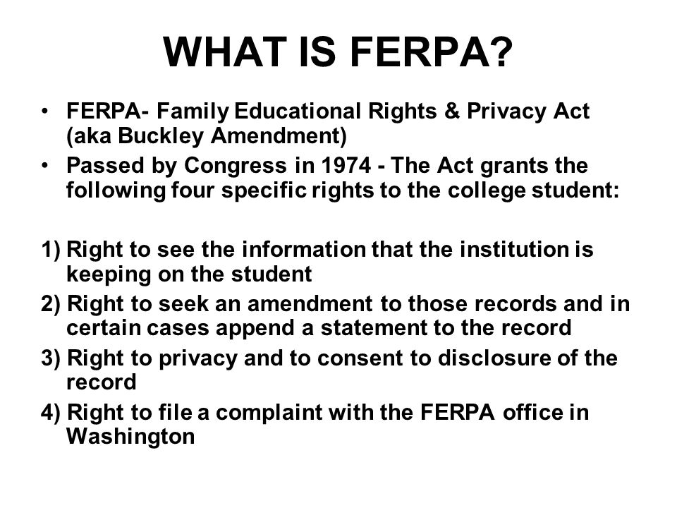 Said simply… FERPA is a Federal Law that protects the privacy of students' educational records and aids in the decision making that school officials need to make every day.