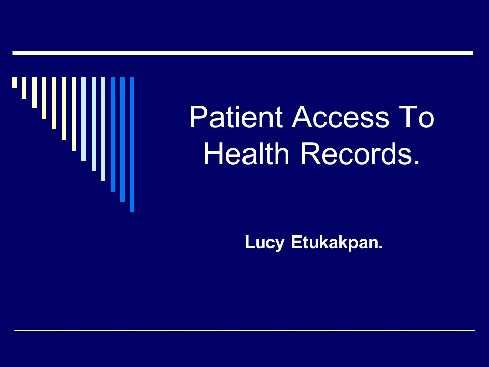 Patient Access To Health Records. Lucy Etukakpan.