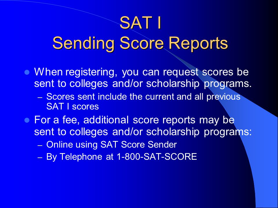 Score Reports Score Reports available about three weeks after the test – View scores online – Receive scores by e-mail – Scores available by telephone