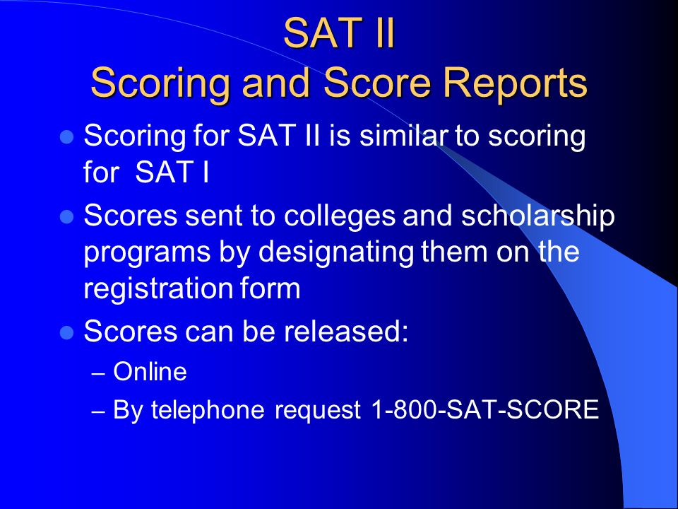 SAT II When is the SAT II given? Registration for SAT II same as for SAT I Given most dates that the SAT I is given Some SAT II tests are not availabl