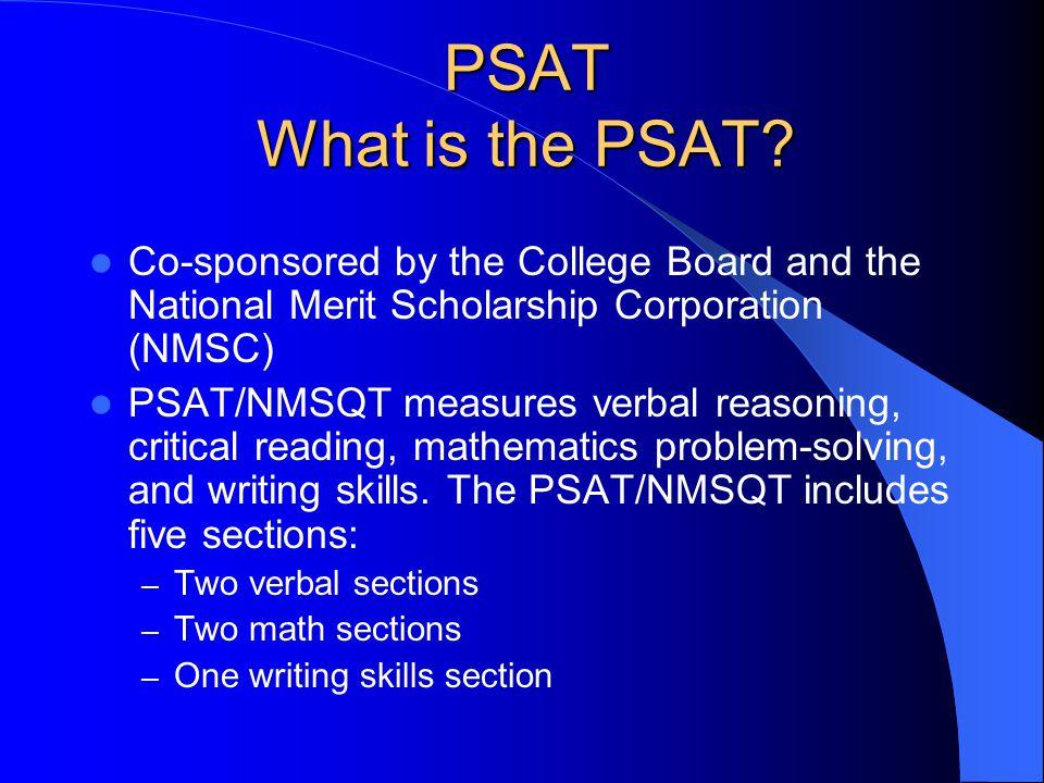 PSAT PSAT/NMSQT Preliminary SAT/ National Merit Scholarship Qualifying Test