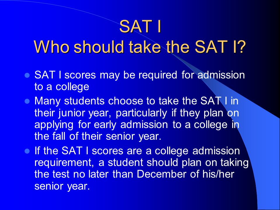 SAT I What is the SAT I? National college admissions test Considered a standard way of measuring a student's ability to do college-level work Assesses