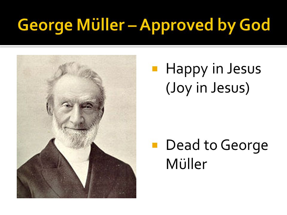  Happy in Jesus (Joy in Jesus)  Dead to George Müller
