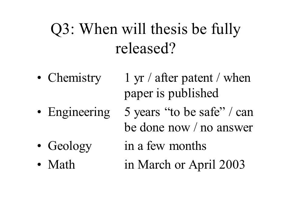 Q3: When will thesis be fully released.