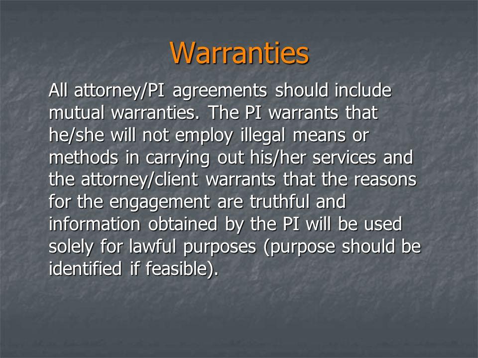 Warranties All attorney/PI agreements should include mutual warranties.