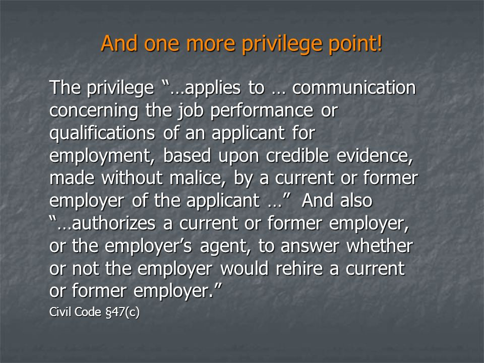 """And one more privilege point! The privilege """"…applies to … communication concerning the job performance or qualifications of an applicant for employme"""
