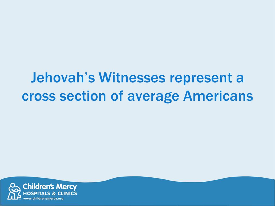 Jehovah's Witnesses represent a cross section of average Americans