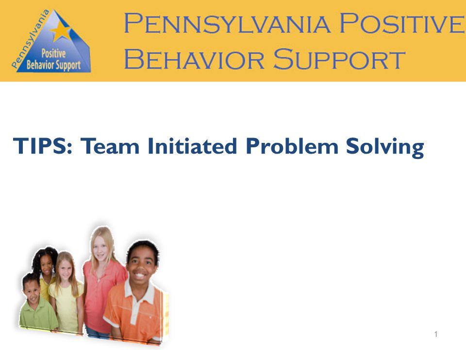 TIPS: Team Initiated Problem Solving 1