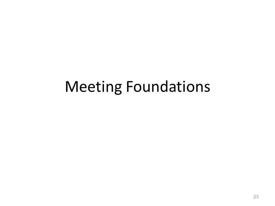 Meeting Foundations 23
