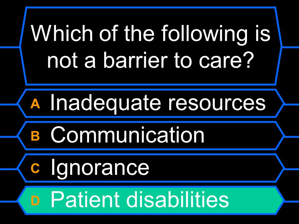 Which of the following is not a barrier to care.