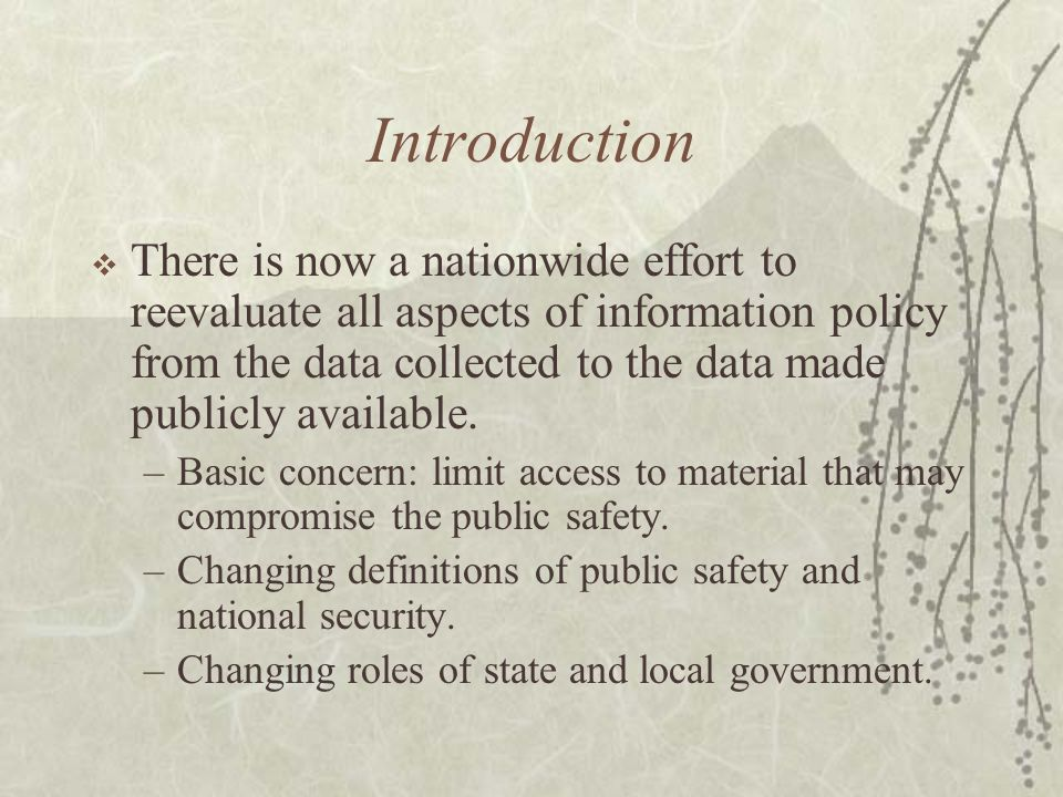 Introduction  There is now a nationwide effort to reevaluate all aspects of information policy from the data collected to the data made publicly available.