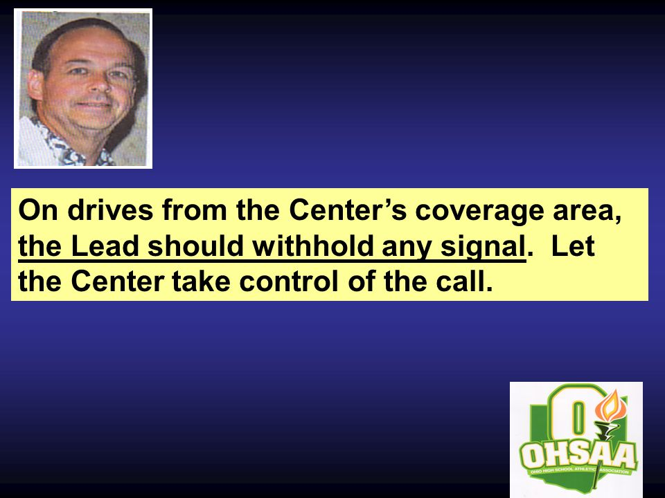 On drives from the Center's coverage area, the Lead should withhold any signal.