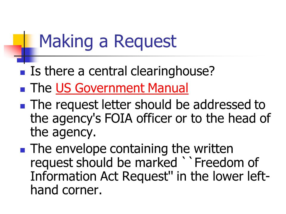 Making a Request Is there a central clearinghouse.