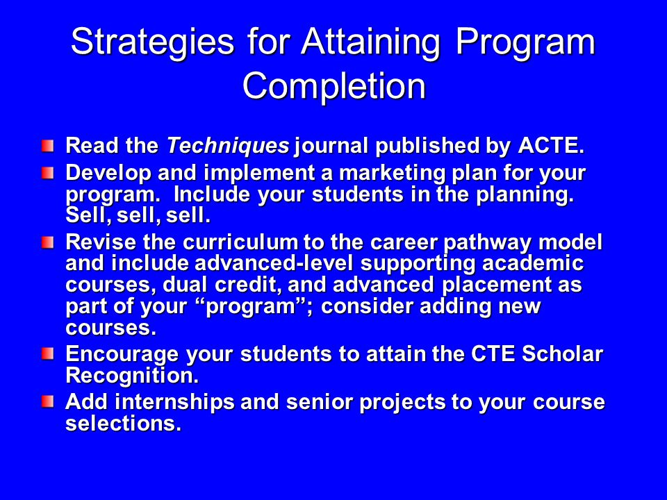 Strategies for Attaining Program Completion Read the Techniques journal published by ACTE.