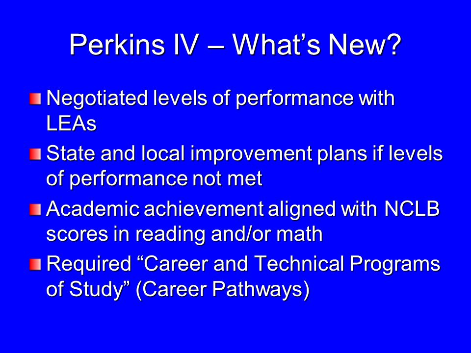 Perkins IV – What's New.
