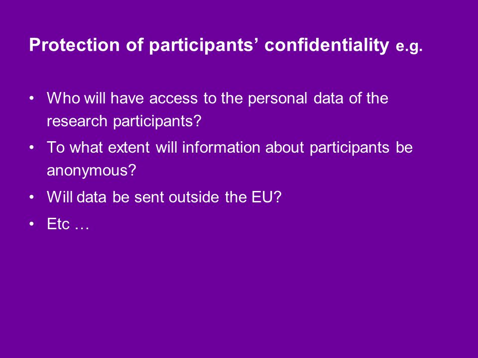 Protection of participants' confidentiality e.g.