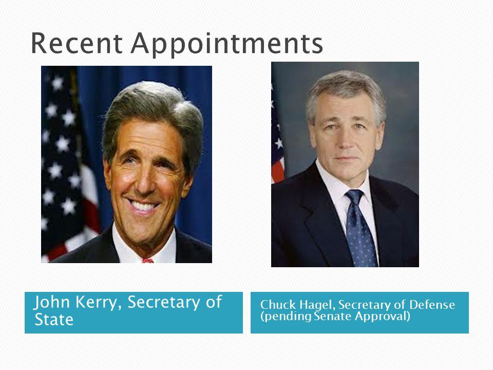 John Kerry, Secretary of State Chuck Hagel, Secretary of Defense (pending Senate Approval)