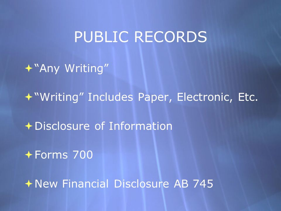 PUBLIC RECORDS  Any Writing  Writing Includes Paper, Electronic, Etc.
