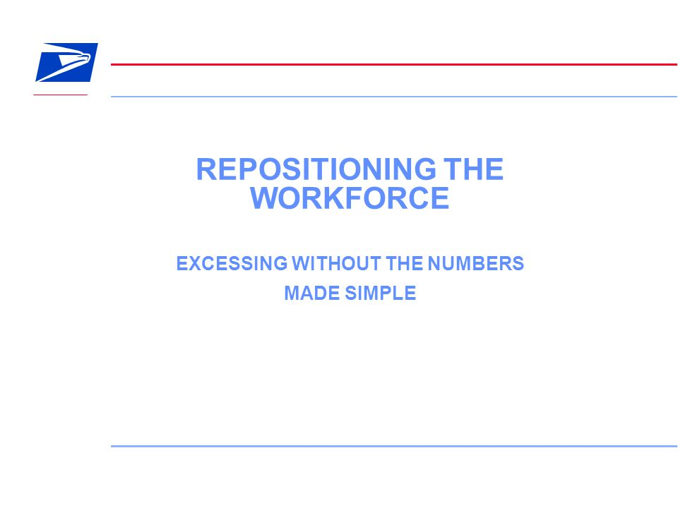 1 REPOSITIONING THE WORKFORCE EXCESSING WITHOUT THE NUMBERS MADE SIMPLE