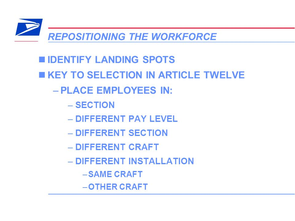 8 VERA Conference REPOSITIONING THE WORKFORCE IDENTIFY LANDING SPOTS KEY TO SELECTION IN ARTICLE TWELVE –PLACE EMPLOYEES IN: –SECTION –DIFFERENT PAY L