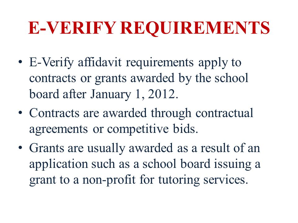 E-VERIFY REQUIREMENTS E-Verify affidavit requirements also apply to contracts for consulting or other personal service contracts if the business entity or employer has one or more employees working in Alabama.
