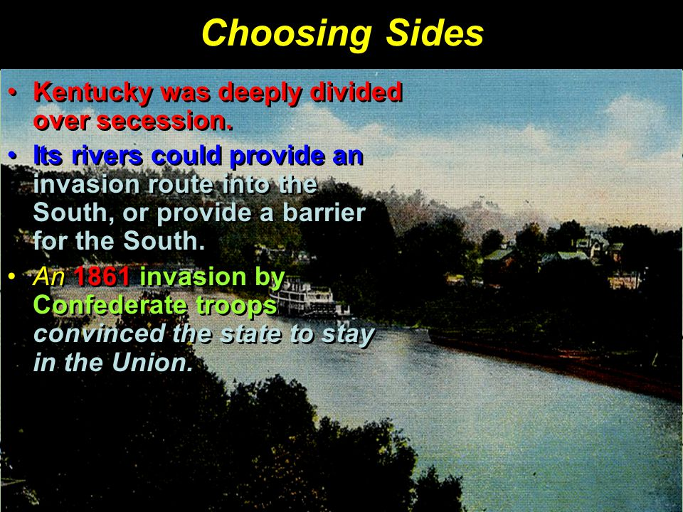 Kentucky was deeply divided over secession.