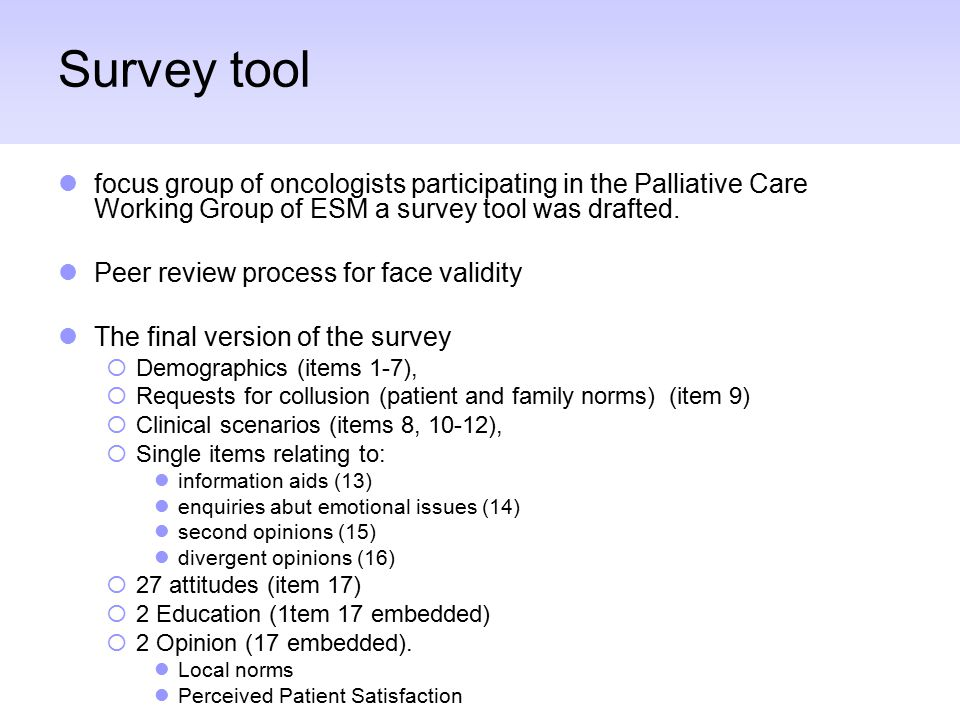 Survey tool focus group of oncologists participating in the Palliative Care Working Group of ESM a survey tool was drafted.