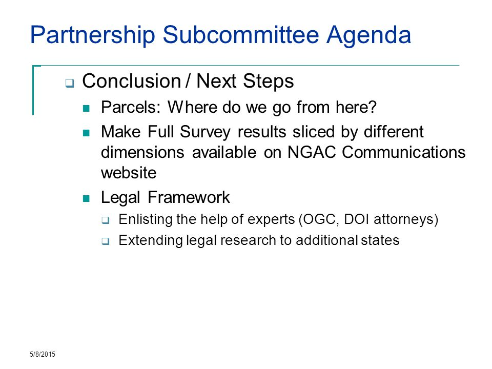 Partnership Subcommittee Agenda  Conclusion / Next Steps Parcels: Where do we go from here.