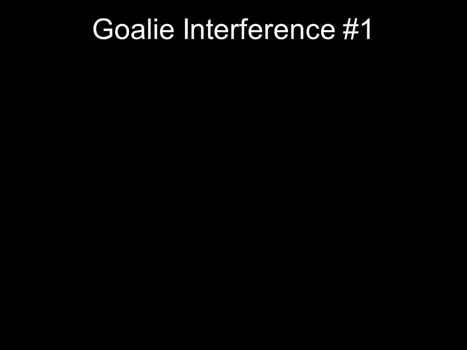 Goalie Interference #1
