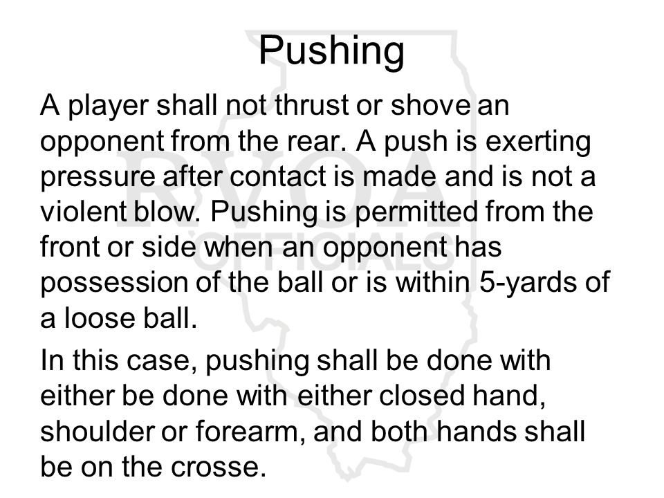 Pushing A player shall not thrust or shove an opponent from the rear.
