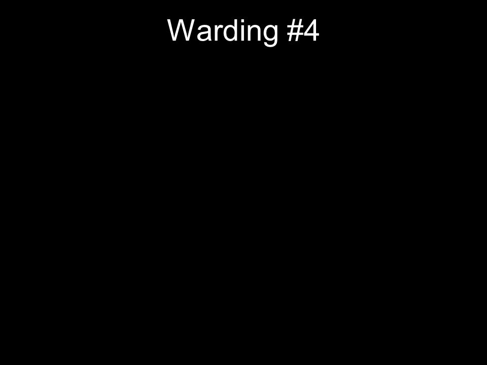 Warding #4