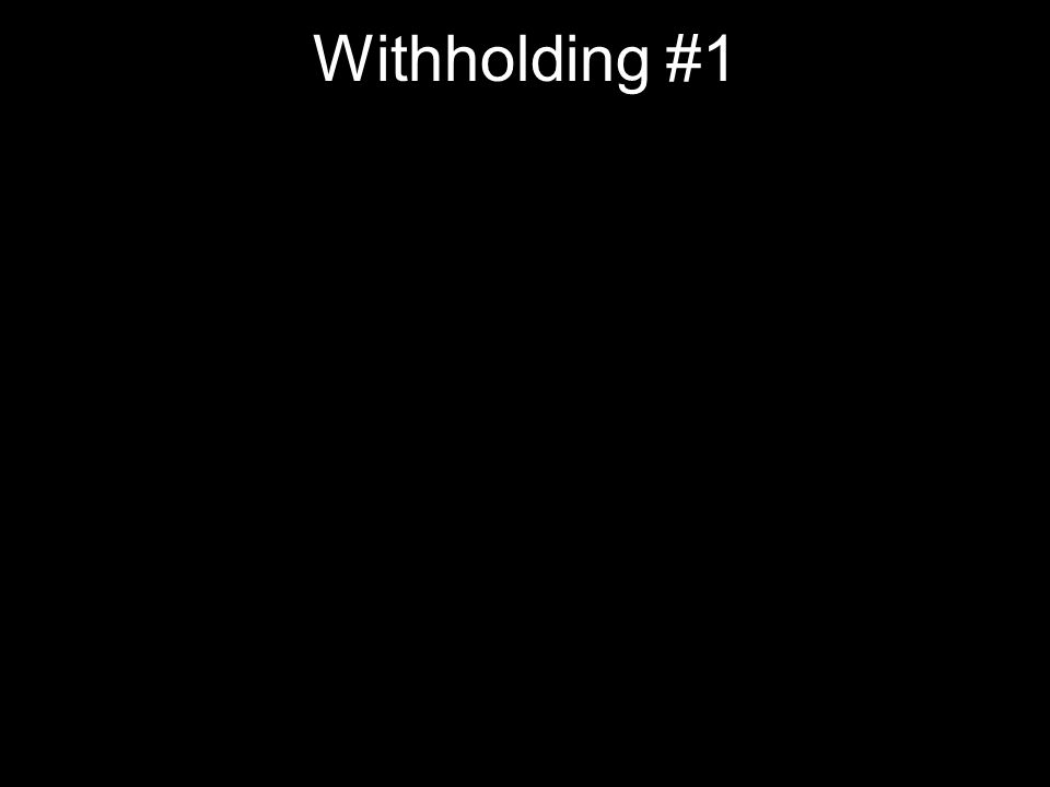 Withholding #1