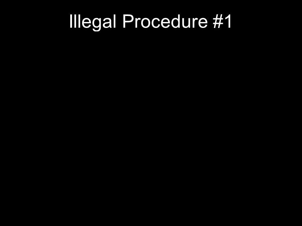 Illegal Procedure #1