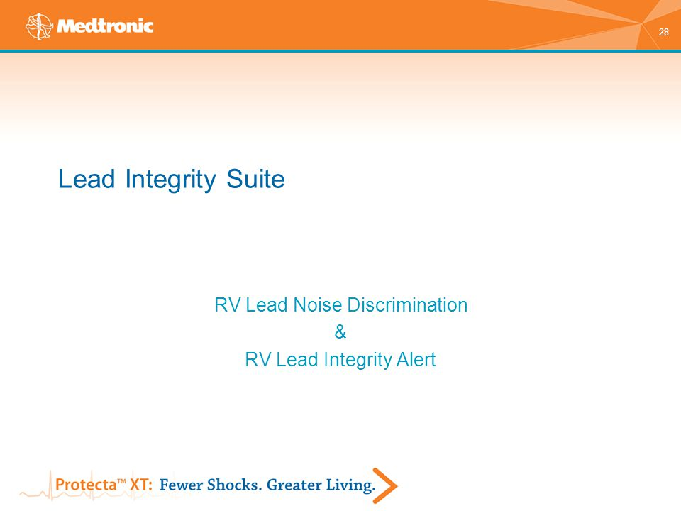 28 Lead Integrity Suite RV Lead Noise Discrimination & RV Lead Integrity Alert