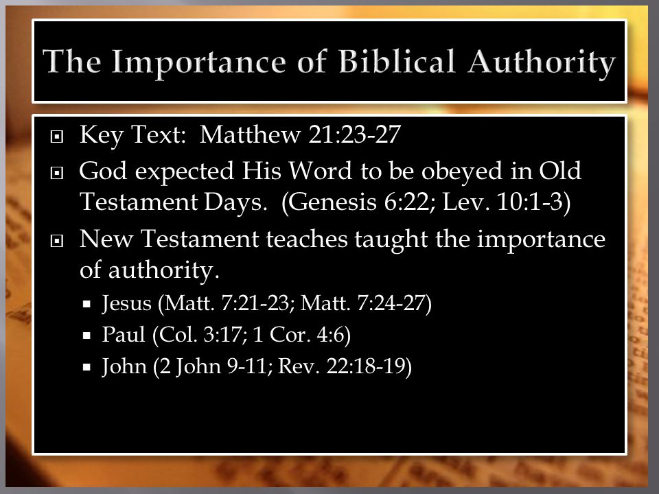  Key Text: Matthew 21:23-27  God expected His Word to be obeyed in Old Testament Days.