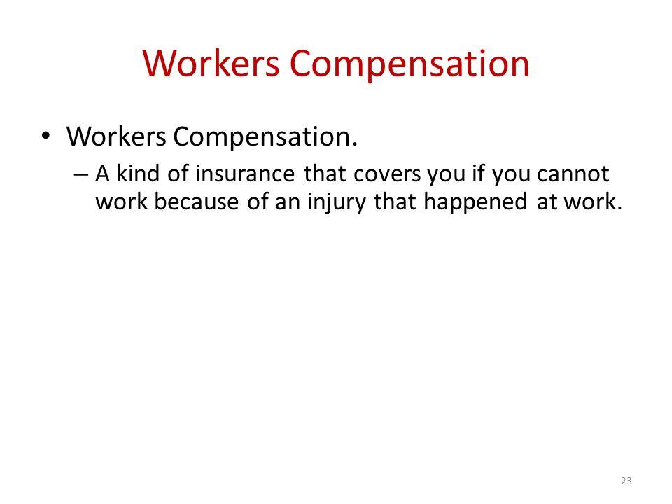 Workers Compensation Workers Compensation.