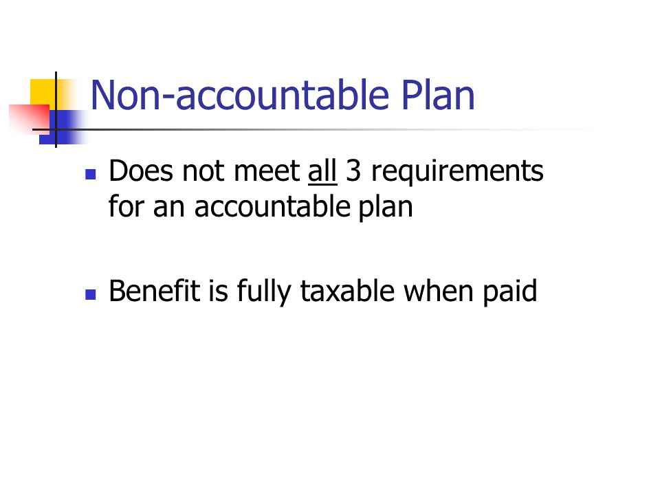 Accountable Plan Business Connection Adequate 'accounting' by employee in reasonable time period Excess reimbursement returned in a reasonable time pe