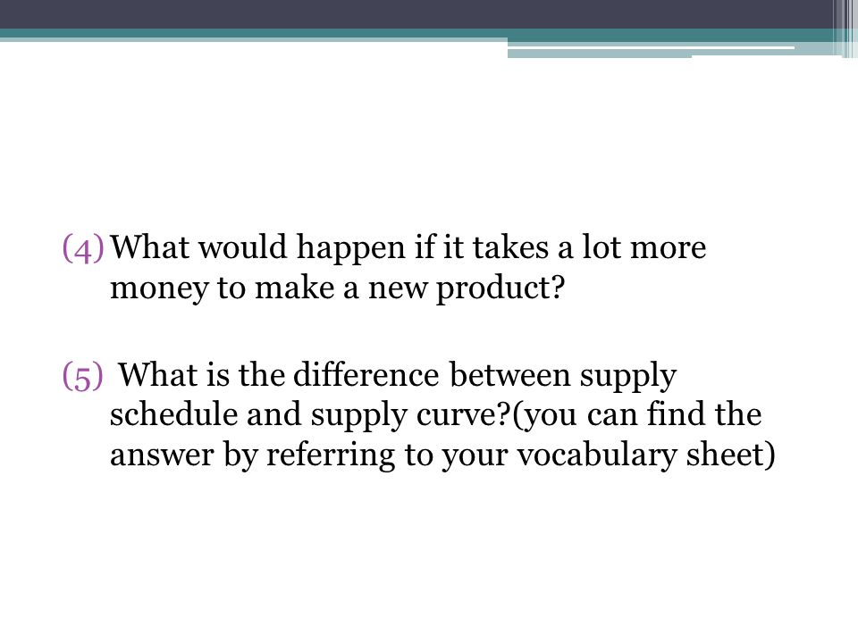Quiz (1) How is supply different from demand.