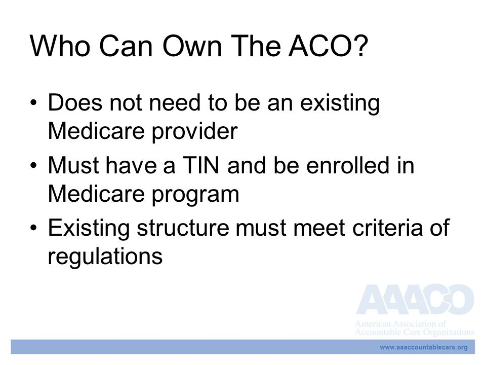 Who Can Own The ACO.