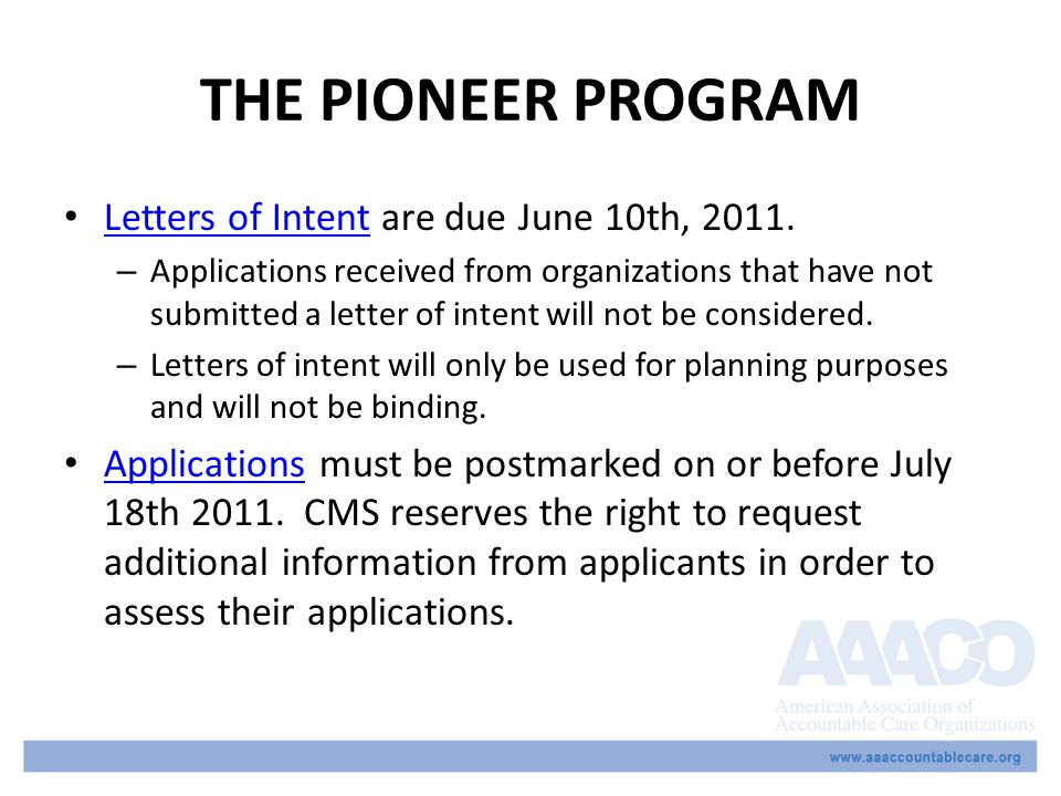 THE PIONEER PROGRAM Letters of Intent are due June 10th, 2011.
