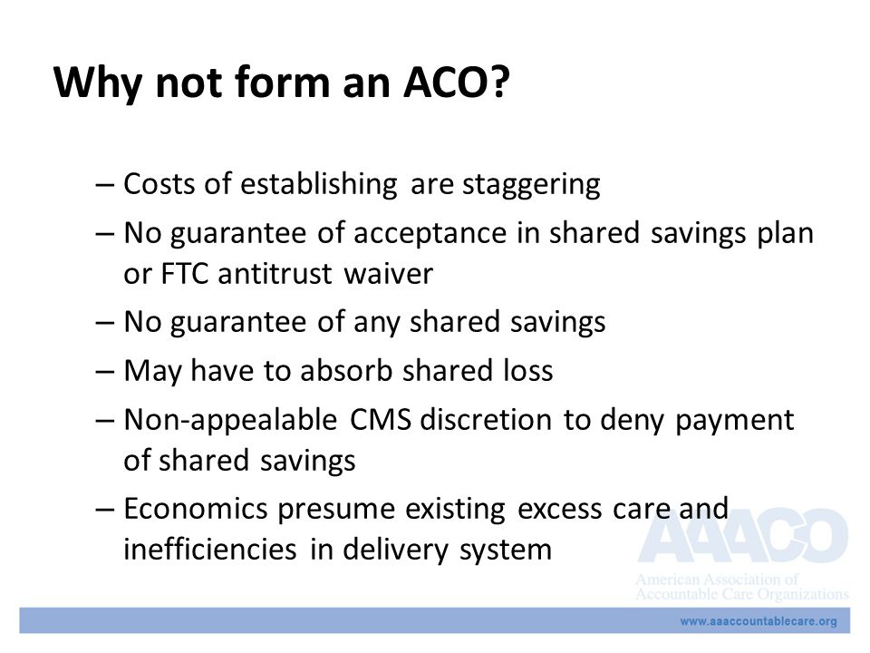 Then why form an ACO.