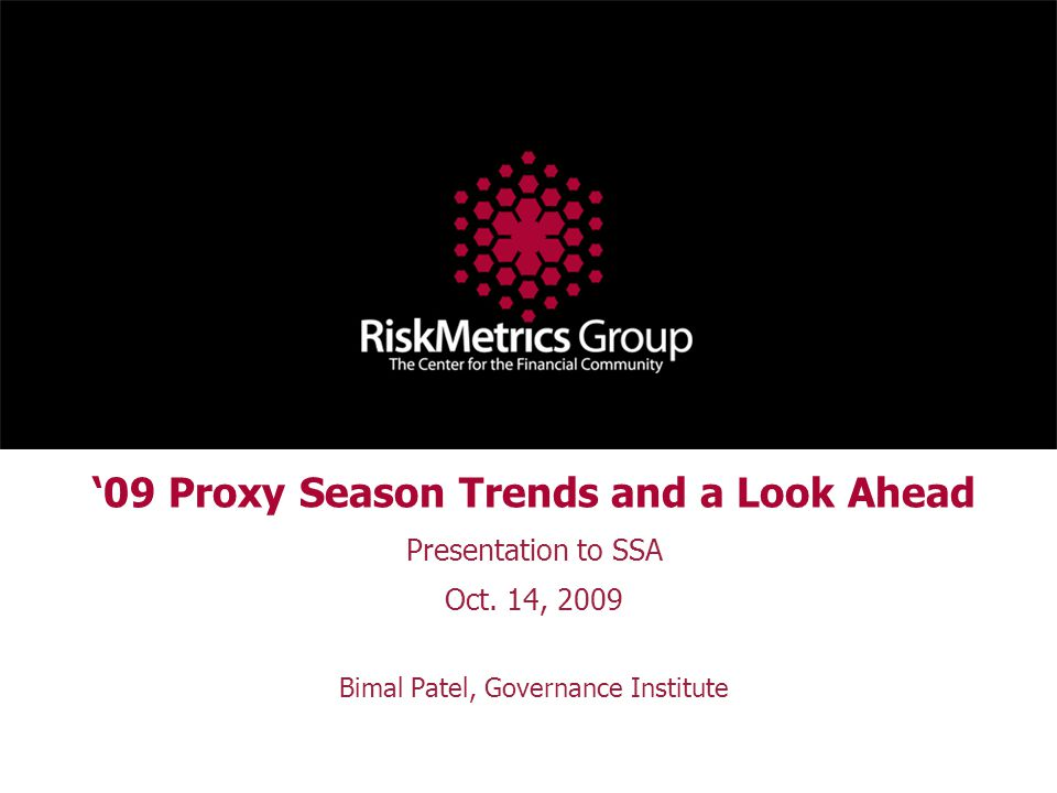 '09 Proxy Season Trends and a Look Ahead Presentation to SSA Oct.