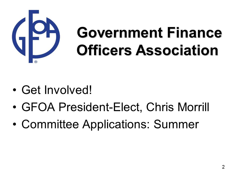 2 Government Finance Officers Association Get Involved.