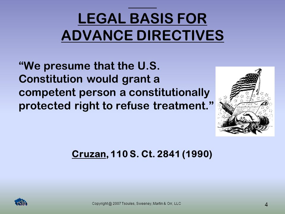 Copyright @ 2007 Tsoules, Sweeney, Martin & Orr, LLC 25 DECISION MAKERS Health Care Representatives –Act for incompetent adult patients who have:  No controlling living will,  No health care agent, and  No legal guardian of the person –Designated by patient or priority list